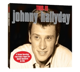 THIS IS JOHNNY HALLYDAY 47 ORIGINAL RECORDINGS, DIGITALLY REMASTERED JOHNNY HALLYDAY, CD