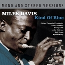 KIND OF BLUE -2CD- MONO AND STEREO VERSIONS // DIGITALLY REMASTERED