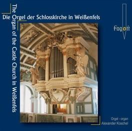 ORGAN OF THE CASTLE.. .. CHURCH WEIB//KOSCHEL, ALEXANDER Audio CD, H. ISAAC, CD