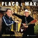 FLACO & MAX : LEGENDS &.....