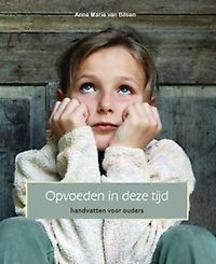 Opvoeden in deze tijd handvatten voor ouders; communicatie, massage en oefeningen voor kinderen, Van Bilsen, Anne Marie, Paperback