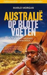 Australie op blote voeten. Morgan, Marlo, Paperback