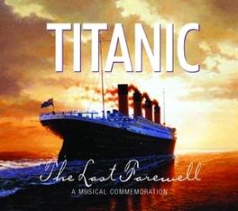 TITANIC - LAST FAREWELL W/JOHNNY MCEVOY/FUREY BROTHERS/DUBLIN CITY RAMBLERS V/A, CD