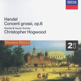 CONCERTI GROSSI OP.6 W/HANDEL & HAYDN SOCIETY, CHRISTOPHER HOGWOOD Audio CD, G.F. HANDEL, CD