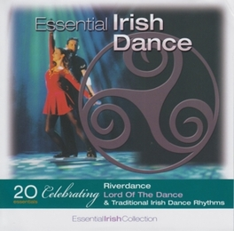 ESSENTIAL IRISH DANCING FT:LORD OF THE DANCE/BARN DANCES/LIFT THE WINGS/& MORE V/A, CD