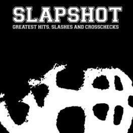 GREATEST HITS SLASHES &.. ..CROSSCHECK SLAPSHOT, CD