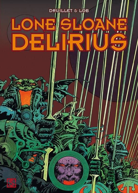Delirius LONE SLOANE, DRUILLET, PHILIPPE, LOB, JACQUES, Hardcover