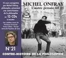 CONTRE-HISTOIRE DE LA..21 .. PHILOSOPHIE VOL. 21