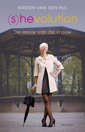 (S)hevolution de eeuw van de vrouw, Hul, Kirsten van den, Ebook