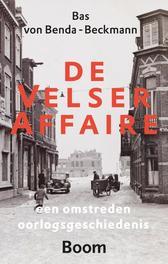 De Velser affaire een omstreden oorlogsgeschiedenis, Benda-Beckmann, Bas von, Ebook