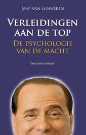 Verleidingen aan de top de psychologie van de macht, Ginneken, Jaap van, Ebook