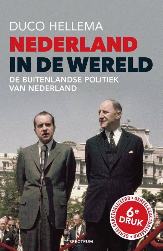 Nederland in de wereld buitenlandse politiek van Nederland, Hellema, Duco, Ebook