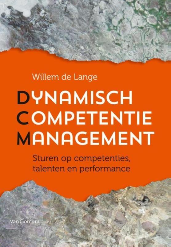 Dynamisch competentiemanagement sturen op competenties, talenten en performance, Lange, Willem de, Ebook