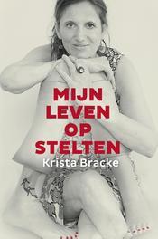 Mijn leven op stelten Bracke, Krista, Ebook