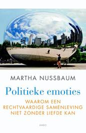 Politieke emoties waarom een rechtvaardige samenleving niet zonder liefde kan, Nussbaum, Martha, Ebook