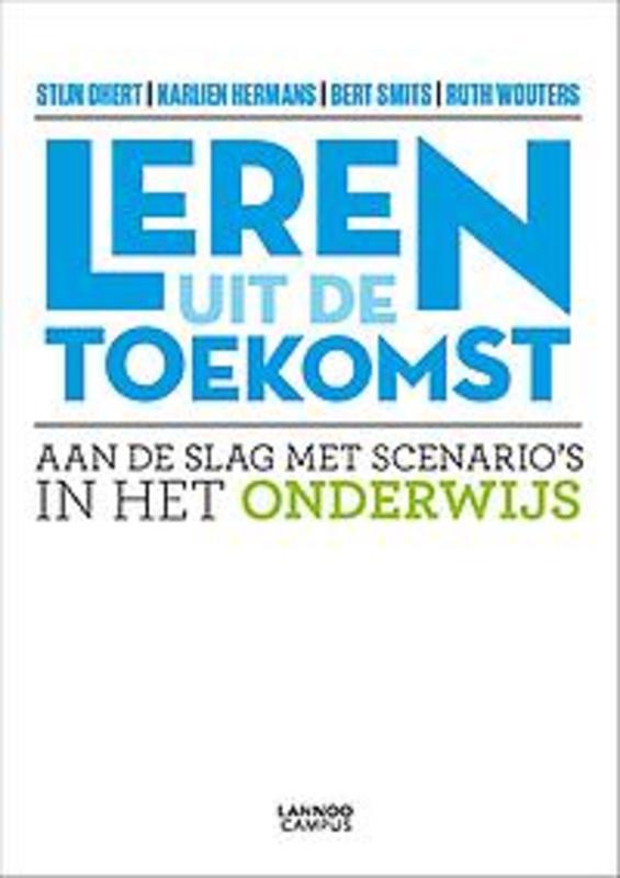 Leren uit de toekomst aan de slag met scenario's in het onderwijs, Hermans, Karlien, Ebook