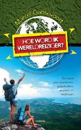 Hoe word ik wereldreiziger Gansevoort red., Marcel, Ebook
