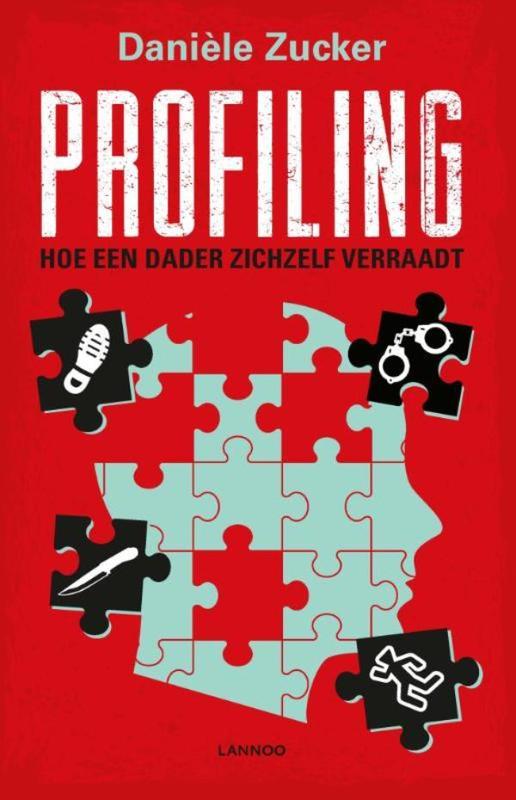 Profiling hoe een dader zichzelf verraadt, Zucker, Danièle, Ebook