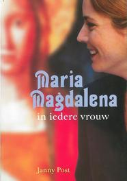 Maria Magdalena in iedere vrouw Post, Janny, Ebook