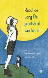 De grootsheid van het al een hedendaagse odyssee, Jong, Raoul de, Ebook