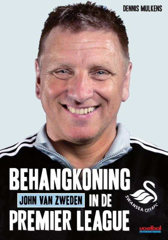 John van Zweden behangkoning in de Premier League, Mulkens, Dennis, Ebook