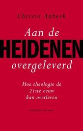 Aan de heidenen overgeleverd Anbeek, Christa, Ebook
