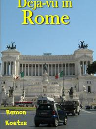 Deja-vu in Rome Koetze, Ramon, Ebook