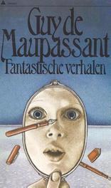 Fantastische verhalen Maupassant, Guy de, Ebook