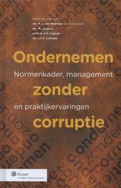 Ondernemen zonder corruptie normenkader, management en praktijkervaringen, Ebook