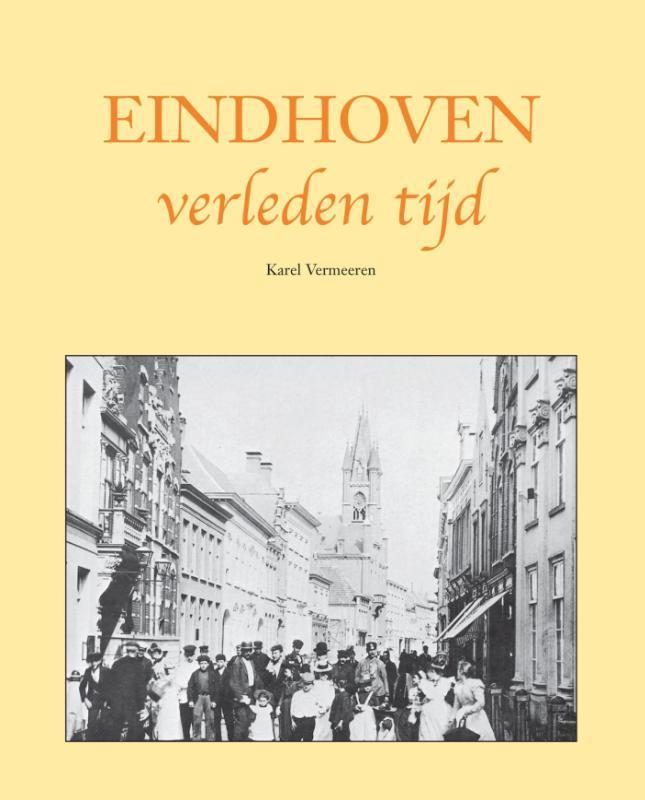 Eindhoven verleden tijd Vermeeren, Karel, Ebook