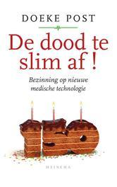 De dood te slim af bezinning op nieuwe medische technologie, Post, Doeke, Ebook