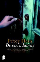 De onderduikers een verhaal van verraad, ontsnapping, wanhoop, honger en angst, Hein, Peter, Ebook