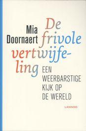 De frivole vertwijfeling een weerbastige kijk op de wereld, Doornaert, Mia, Ebook