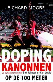 Dopingkanonnen op de 100 meter de olympische finale met Ben Johnson en Carl Lewis, Moore, Richard, Ebook