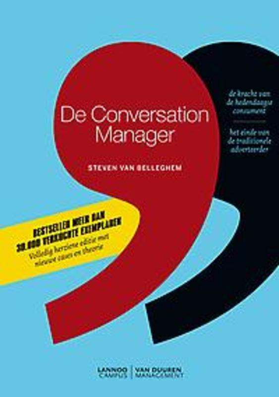 De conversation manager de kracht van de hedendaagse consument : het einde van de traditionele adverteerder, Belleghem, Steven Van , Ebook