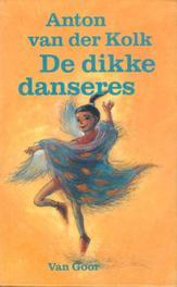 De dikke danseres Kolk, Anton van der, Ebook