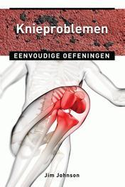 Knieproblemen eenvoudige oefeningen, Johnson, Jim, Ebook