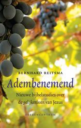 Adembenemend nieuwe bijbelstudies over de gelijkenissen van Jezus, Reitsma, Bernhard, Ebook