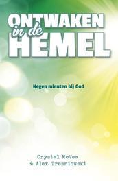 Ontwaken in de hemel een waargebeurd verhaal van gebrokenheid, de hemel en een nieuw leven, McVea, Chrystal, Ebook