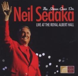 SHOW GOES ON LIVE AT THE ROYAL ALBERT HALL NEIL SEDAKA, CD