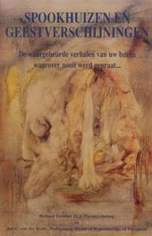 Spookhuizen en geestverschijningen de waargebeurde verhalen van uw buren waarover nooit werd gepraat, Krebber, Richard, Ebook