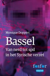 Bassel van nerd tot spil in het Syrische verzet, Doppert, Monique, Ebook