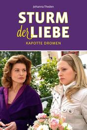 Sturm der Liebe - Kapotte dromen (E-boek) Theden, Johanna, Ebook