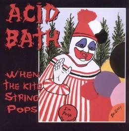 WHEN THE KITE STRING POPS Audio CD, ACID BATH, CD