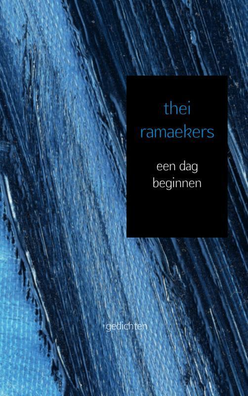 Een dag beginnen gedichten, Ramaekers, Thei, Ebook