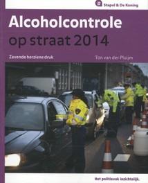 Alcoholcontrole op straat / 2014 Pluijm, Ton van der, Ebook