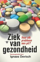 Ziek van gezondheid voor elk probleem een pil, Devisch, Ignaas, Ebook