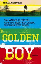 Golden Boy Max Walker is perfect. Maar Max heeft een geheim, en iemand weet ervan..., Tarttelin, Abigail, Ebook