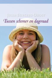 Tussen schemer en dageraad Burgers-Drost, Julia, Ebook