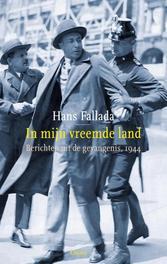 In mijn vreemde land berichten uit de gevangenis, 1944, Fallada, Hans, Ebook